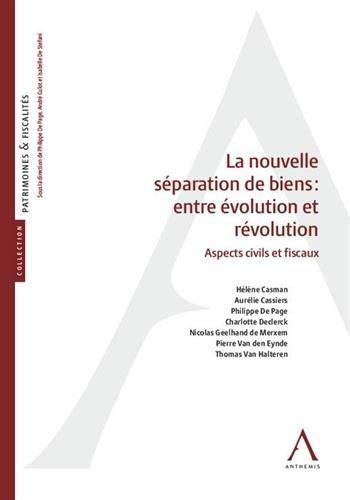 LA NOUVELLE SEPARATION DE BIENS : ENTRE EVOLUTION ET REVOLUTION: ASPECTS CIVILS ET FISCAUX