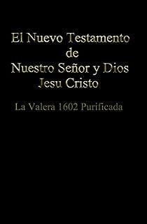 El Nuevo Testamento de Nuestro Señor Dios y Salvador Jesu Cristo