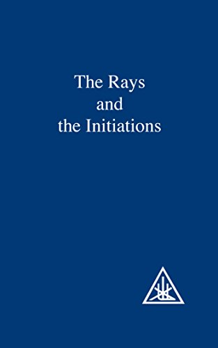 The Rays and the Initiations (A Treatise on the Seven Rays Book 5) (English Edition)