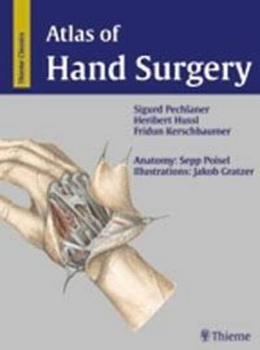 Atlas of Hand Surgery: . Zus.-Arb.: Sigurd Pechlander, Heribert Hussl, Fridun Kerschbaumer