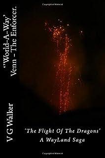 Venn - The Enforcer. the Flight of the Dragons.: A Wayland Saga