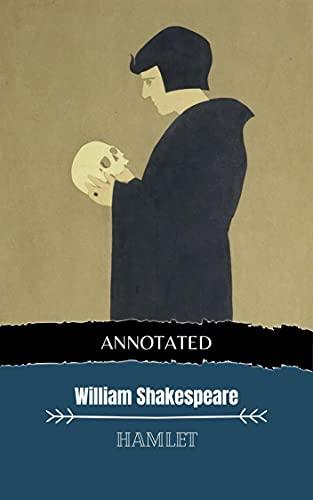 Hamlet --(ANNOTATED EDITION 2)-- (English Edition)