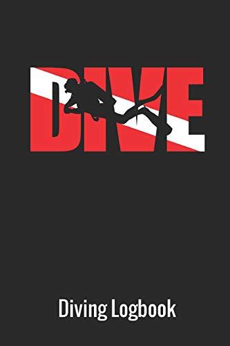 Dive Diving Logbook: Scuba Diving Log Book, 110 Pages, 216 Dives