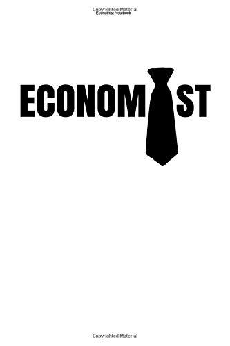 Economist Notebook: 100 Pages   Lined Interior   Student Economics Economists Job Teacher Gift Team Economy Economist Business Economic