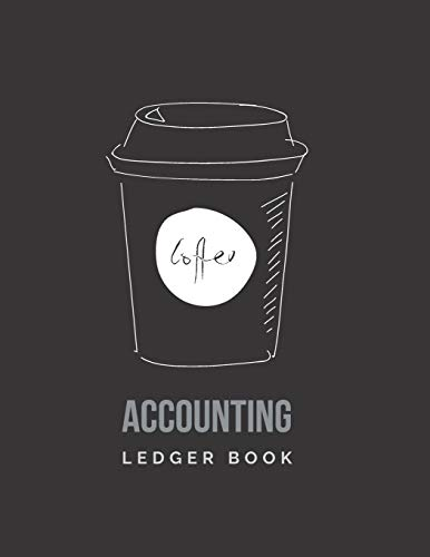 Accounting Ledger Book: Coffee Shop & Cafe Small Business Logbook for Income & Expense, Cashflow Bookkeeping, 8.5 x 11 inch (Coffee Shop Money Log)