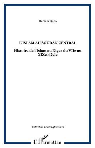 L'Islam au Soudan Central: Histoire de l'Islam au Niger du VIIe au XIXe siècle PDF Books