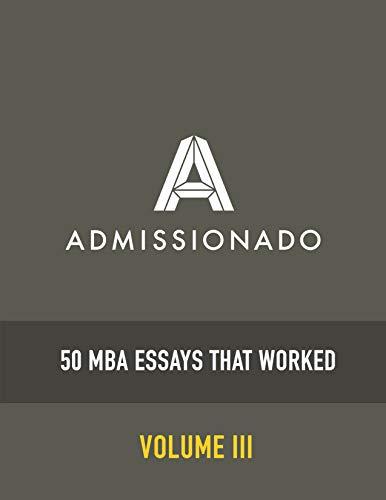 50 Mba Essays That Worked Volume 3