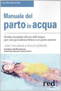 Manuale del parto in acqua. Ediz. illustrata