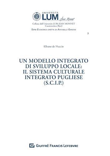 Un modello integrato di sviluppo locale: il sistema culturale integrato pugliese (S.C.I.P.)