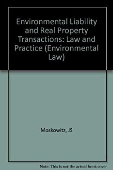 Hardcover Environmental Liability and Real Property Transactions : Law and Practice Book