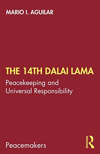 The 14th Dalai Lama: Peacekeeping and Universal Responsibility (Peacemakers)