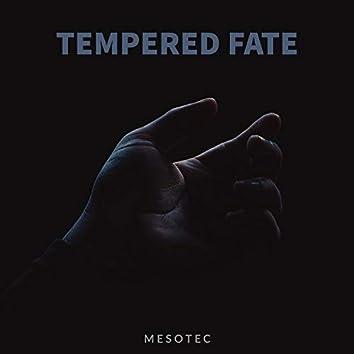 Tempered Fate