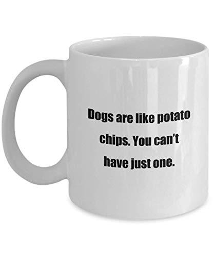 Las mejores tazas de café divertidas para perros de 11 onzas son como papas fritas. No puedes tener solo uno. Ideal para perros y madres, padres, dueños de perros y amantes de perros