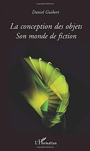 La conception des objets: Son monde de fiction