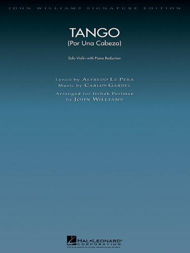 Tango (Por Una Cabeza): Violin with Piano Reduction (John Williams Signature Editions) (Tango Por Una Cabeza Violin Sheet Music)