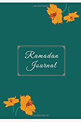 Ramadan Journal & Planner: Prayer, Reflection, Mindfulness & Gratitude: Journal for Muslim Teens, Young Adults, and Not-So-Young Adults Paperback