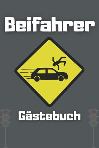 Beifahrer Gästebuch: Gästebuch für Beifahrer zum Ausfüllen, Bewertung abgeben fürs Fahrerlebnis I Geschenkidee für Fahranfänger / zum Führerschein