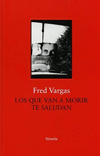 Los que van a morir te saludan: 12 (Biblioteca Fred Vargas)