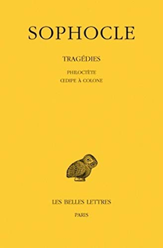 Tragedies. tome III : philoctete - oedipe a colone: 3 (Colle