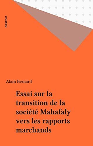 Essai sur la transition de la société Mahafaly vers les rapports marchands