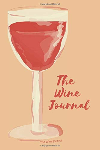 The Wine Journal: A Notebook & Diary for Wine Lovers ,journal gift,120 pages, 6x9 Inches,matte finish.