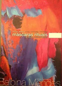 Balbina Mendes Máscaras e rituais do Douro e Trás-os-Montes