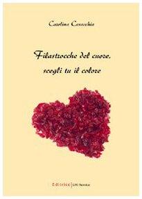Filastrocche del cuore, scegli tu il colore. Ediz. illustrata