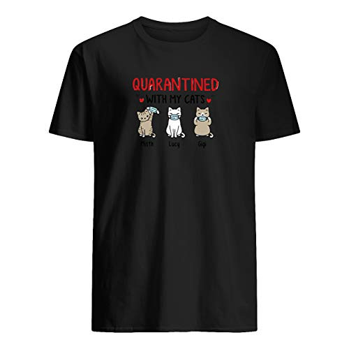 quarantined with My Cats Shirt [Copy] T-Shirt Black