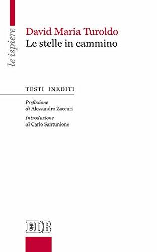 Le Stelle in cammino: Testi inediti. Prefazione di Alessandro Zaccuri. Introduzione di Carlo Santunione