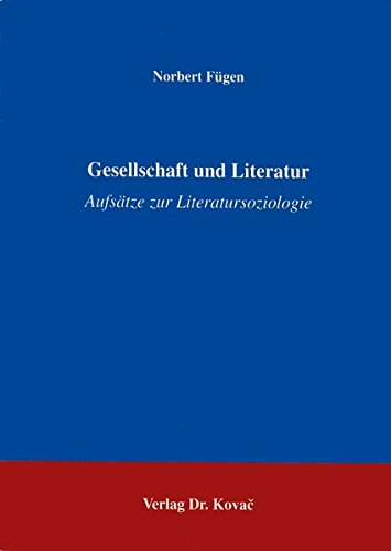 Gesellschaft und Literatur . Aufsätze zur Literatursoziologie
