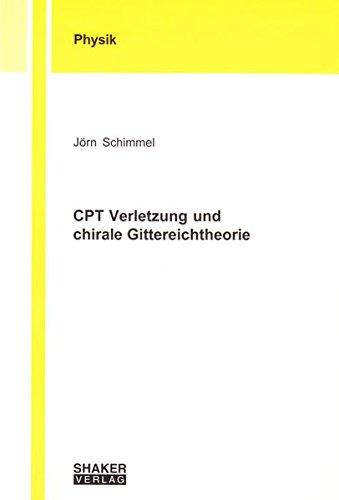 CPT Verletzung und chirale Gittereichtheorie (Berichte aus der Physik)