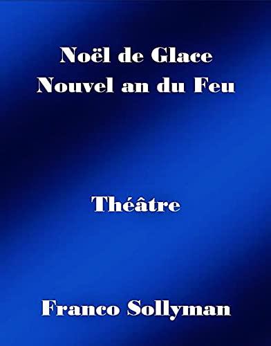Couverture du livre Noël de Glace Nouvel an du Feu: Théâtre