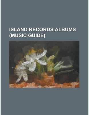 [ ISLAND RECORDS ALBUMS (MUSIC GUIDE): ISLAND RECORDS DISCOGRAPHY, THE EMANCIPATION OF MIMI, E=MC (MARIAH CAREY ALBUM), ACHTUNG BABY, NO LINE ON THE HOR ] Island Records Albums (Music Guide): Island Records Discography, the Emancipation of Mimi, E=mc (Mariah Carey Album), Achtung Baby, No Line on the Hor By Source Wikipedia ( Author ) Sep-2013 [ Paperback ]