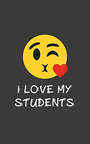 I Love My Students: I Love My Students Notebook - Funny And Cute Hearts In Doodle Diary Book As Gift Idea For Cool Teachers Who Loves Teaching Student ... Classroom From Teacher Who Likes To Teach