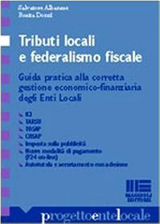 Il federalismo fiscale in Italia. La gestione dei tributi locali, Ici, Tarsu, Tosap, imposta sulla pubblicità