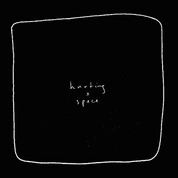 hurting / space
