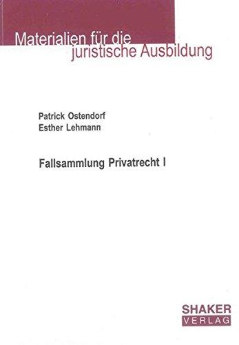 Fallsammlung Privatrecht I (Materialien für die juristische Ausbildung)