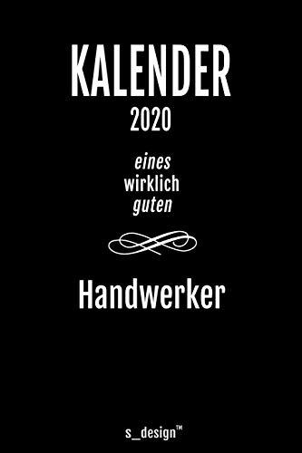 Kalender 2020 für Handwerker: Wochenplaner / Tagebuch / Journal für das ganze Jahr: Platz für Notizen, Planung / Planungen / Planer, Erinnerungen und Sprüche