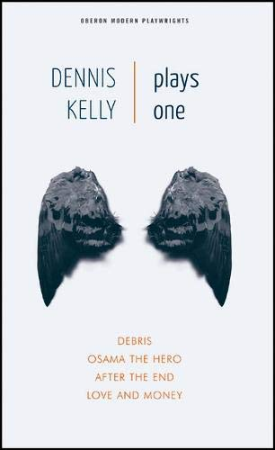 Dennis Kelly: Plays One: