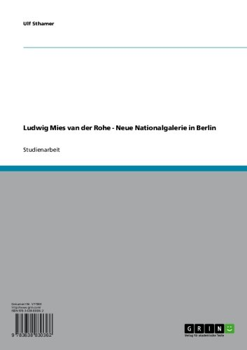 Ludwig Mies van der Rohe. Neue Nationalgalerie in Berlin (German Edition)
