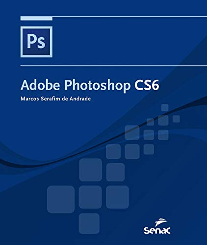 Adobe Photoshop CS6 (Informática) (Portuguese Edition)