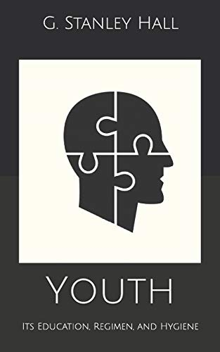Youth: Its Education, Regimen, and Hygiene