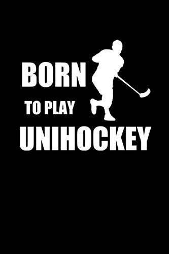 BORN TO PLAY UNIHOCKEY: Notizbuch FLOORBALL Notebook Innebandy Hockey 6x9 Punkteraster