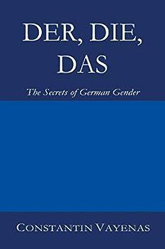 Der Die Das  The Secrets of German Gender