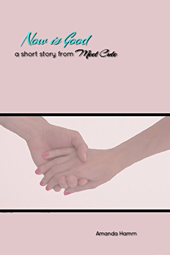 Now is Good: A Short Story From Meet Cute (English Edition)