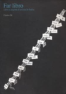 Far libro: Libri e pagine d'artista in Italia : Firenze, Casermetta del Forte Belvedere, 19 aprile-10 giugno 1989 (Cataloghi / Gabinetto stampe della ... centrale di Firenze) (Italian Edition)