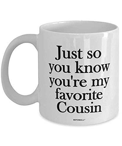 N\A Taza Cousins - Cousin - Solo para Que sepas Que Eres mi Favorito - Tazas de café - wmA498