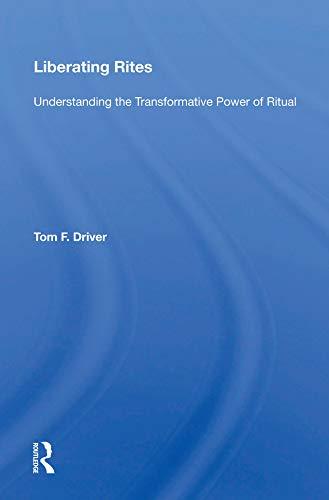Liberating Rites: Understanding The Transformative Power Of Ritual