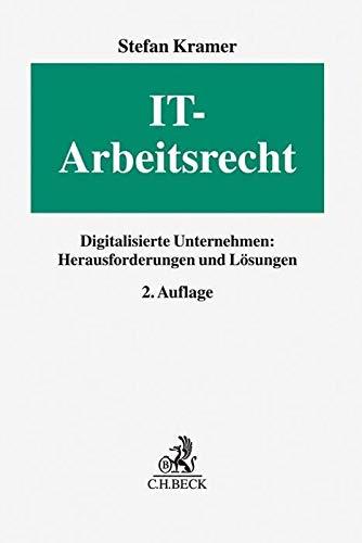 IT-Arbeitsrecht: Digitalisierte Unternehmen: Herausforderungen und Lösungen