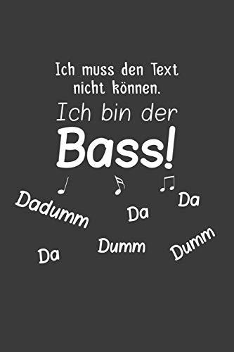 Ich muss den Text nicht können. Ich bin der Bass.: Linierter DinA 5 Jahres-Kalender 2020 für Musikerinnen und Musiker Terminplaner Musik Kalender